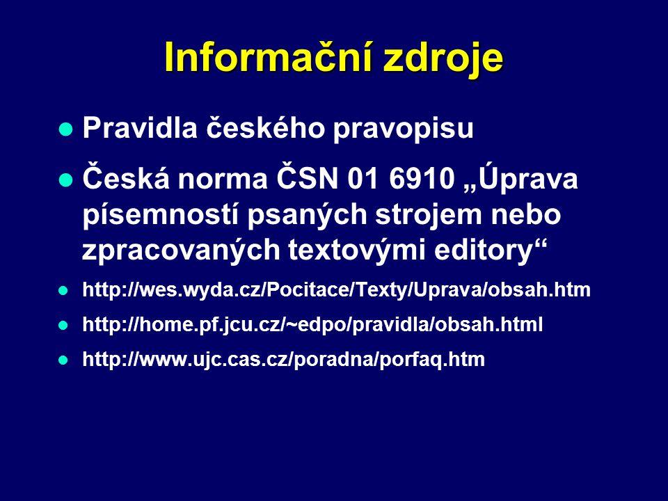 Informační zdroje Pravidla českého pravopisu