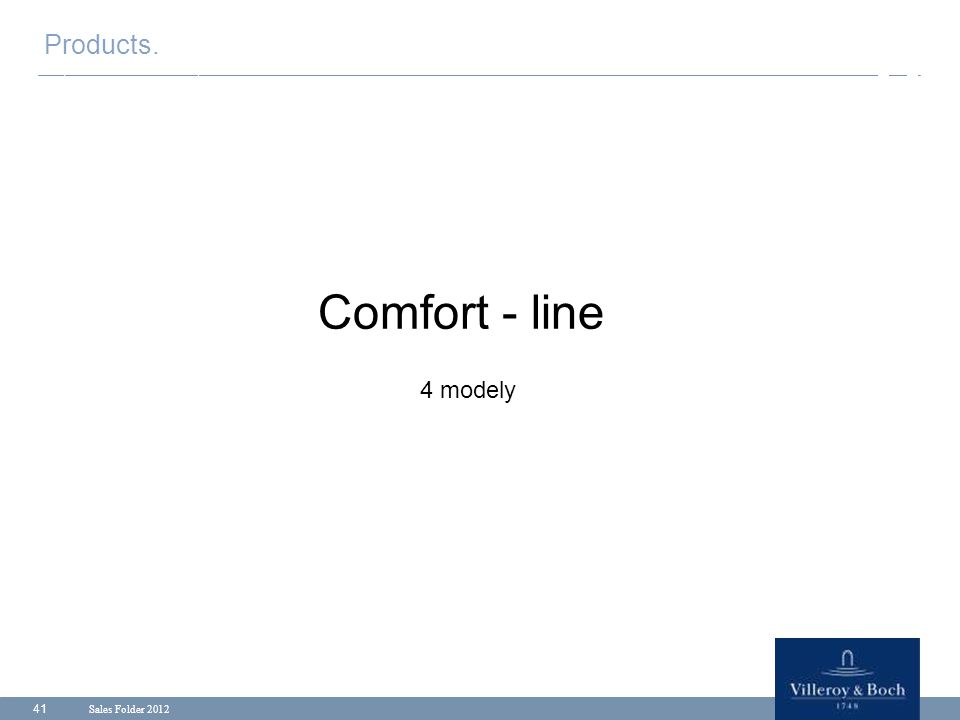 Products. Comfort - line 4 modely Sales Folder 2012