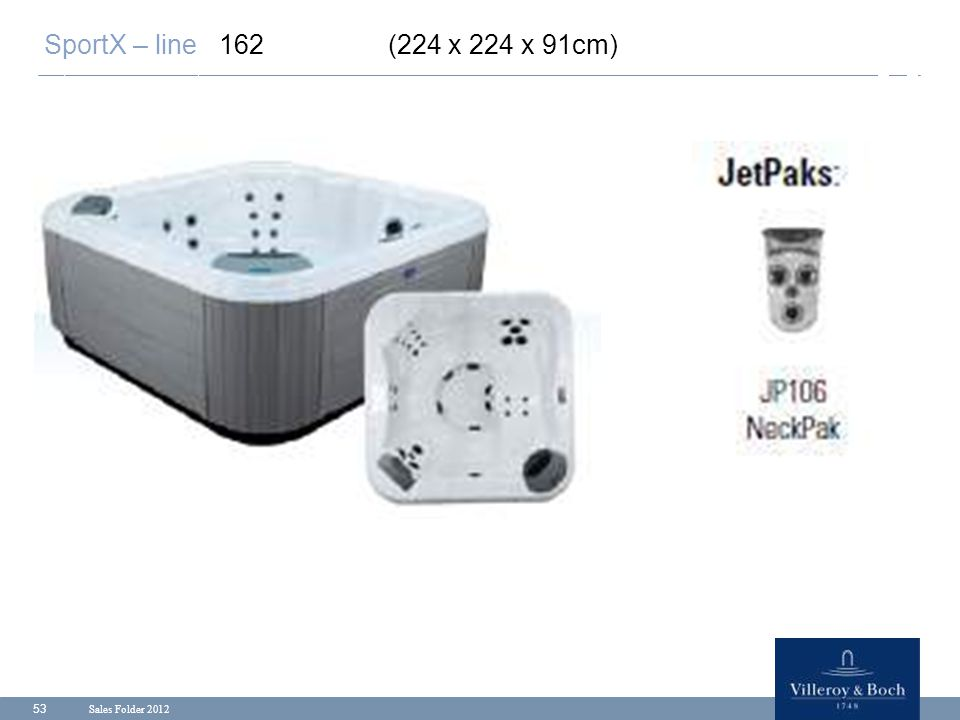 SportX – line 162 (224 x 224 x 91cm) Sales Folder 2012