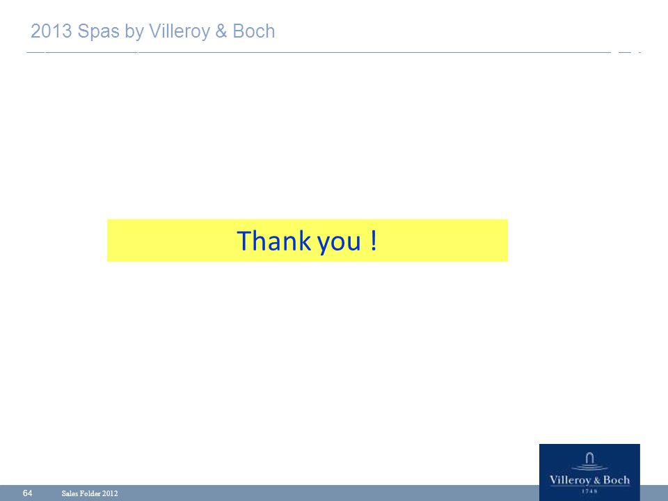 2013 Spas by Villeroy & Boch Thank you ! Sales Folder 2012