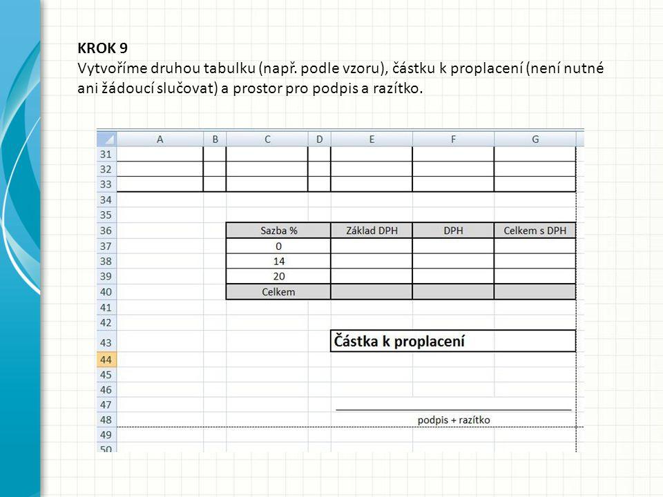 KROK 9 Vytvoříme druhou tabulku (např.