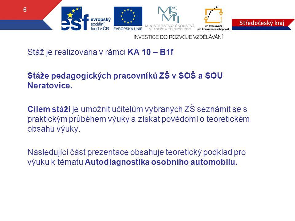 Stáž je realizována v rámci KA 10 – B1f Stáže pedagogických pracovníků ZŠ v SOŠ a SOU Neratovice.