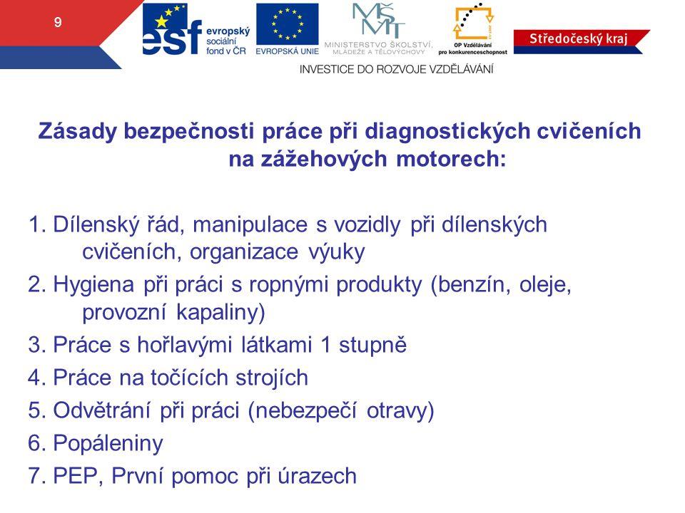 Zásady bezpečnosti práce při diagnostických cvičeních na zážehových motorech: