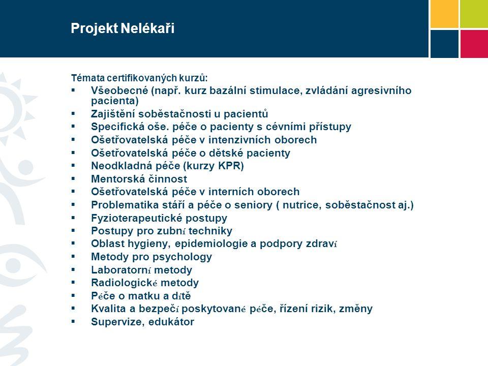Projekt Nelékaři Témata certifikovaných kurzů: Všeobecné (např. kurz bazální stimulace, zvládání agresivního pacienta)