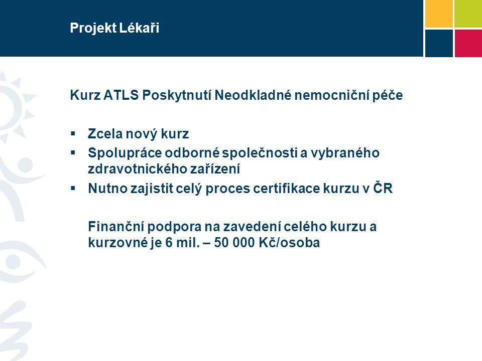 Projekt Lékaři Kurz ATLS Poskytnutí Neodkladné nemocniční péče. Zcela nový kurz. Spolupráce odborné společnosti a vybraného zdravotnického zařízení.