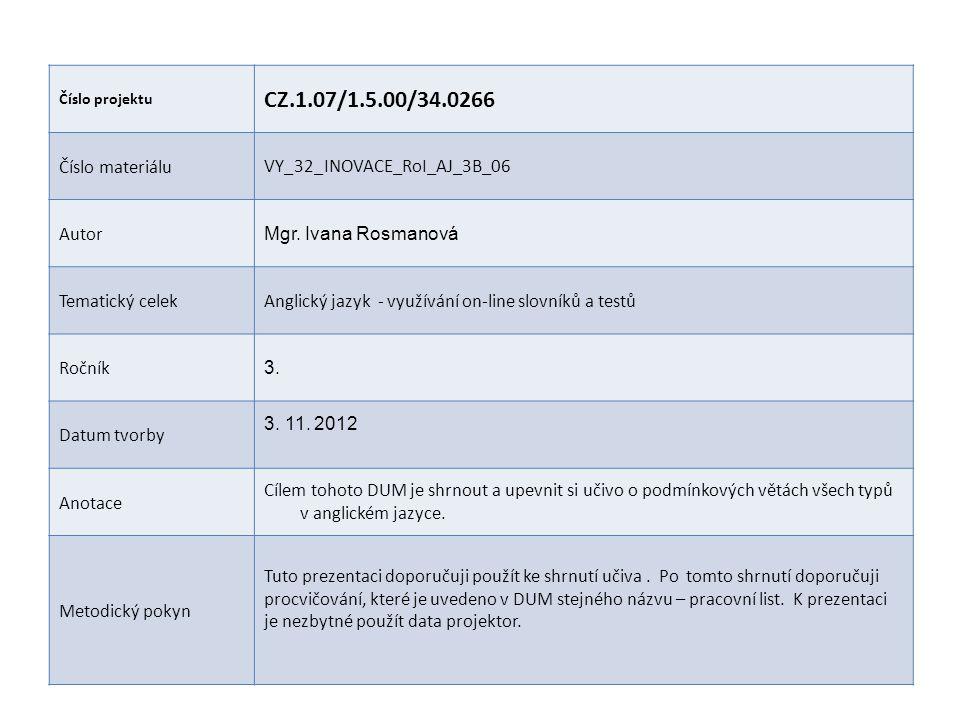 CZ.1.07/1.5.00/34.0266 Číslo materiálu VY_32_INOVACE_RoI_AJ_3B_06