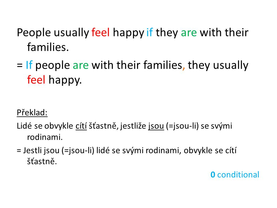 People usually feel happy if they are with their families.