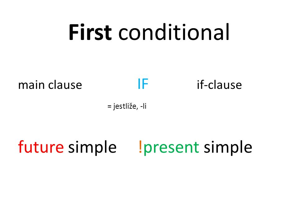 First conditional future simple !present simple