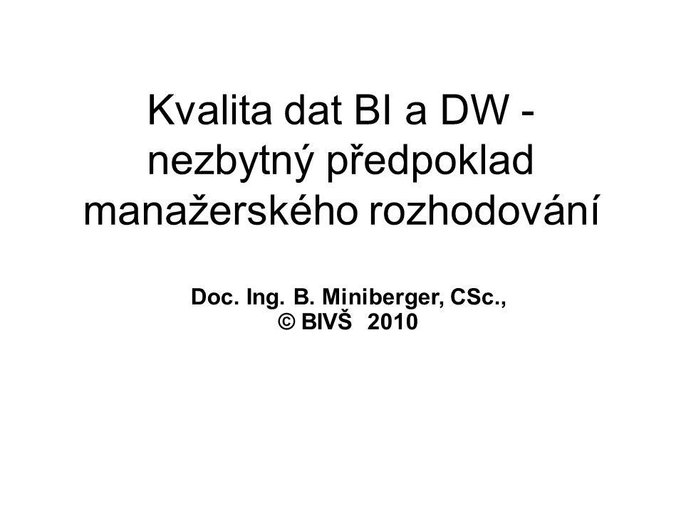 Kvalita dat BI a DW - nezbytný předpoklad manažerského rozhodování