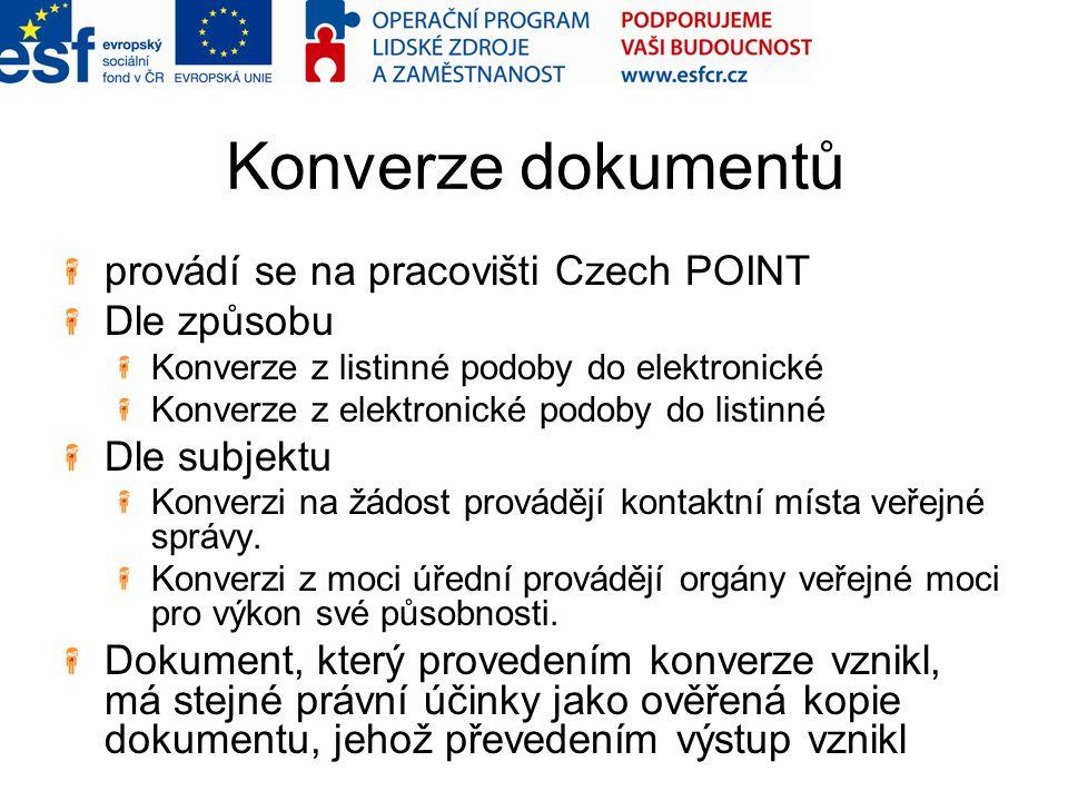 Konverze dokumentů provádí se na pracovišti Czech POINT Dle způsobu