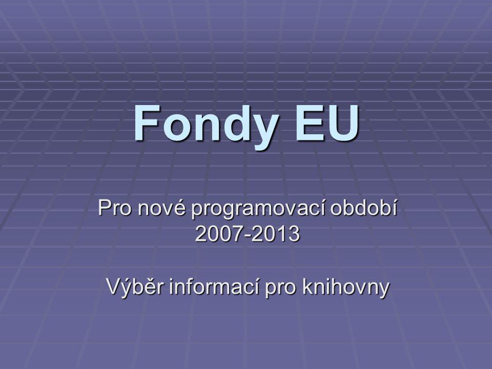 Pro nové programovací období 2007-2013 Výběr informací pro knihovny