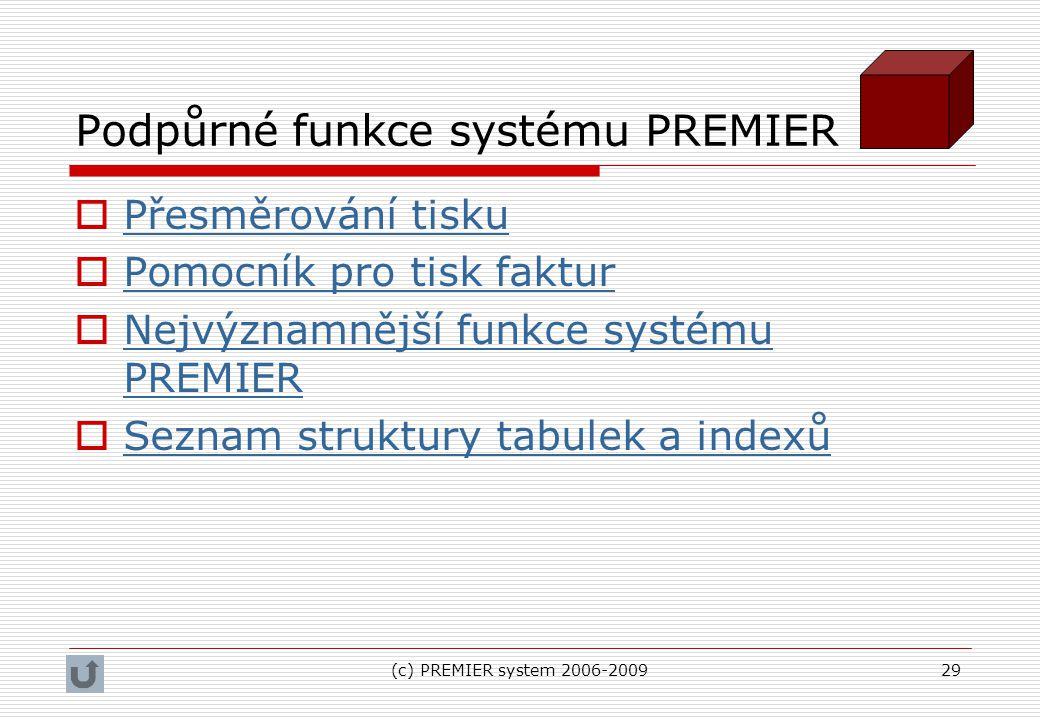 Podpůrné funkce systému PREMIER