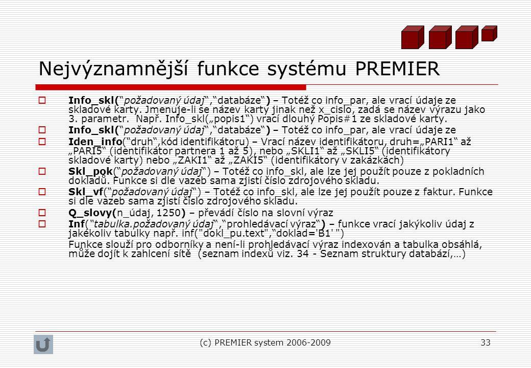 Nejvýznamnější funkce systému PREMIER