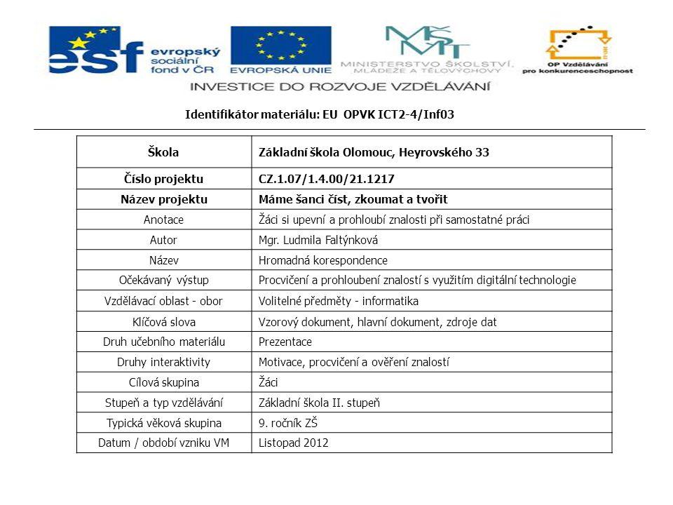 Identifikátor materiálu: EU OPVK ICT2-4/Inf03