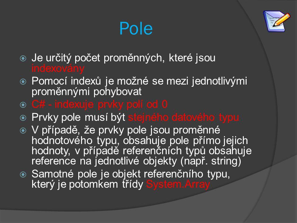 Pole Je určitý počet proměnných, které jsou indexovány