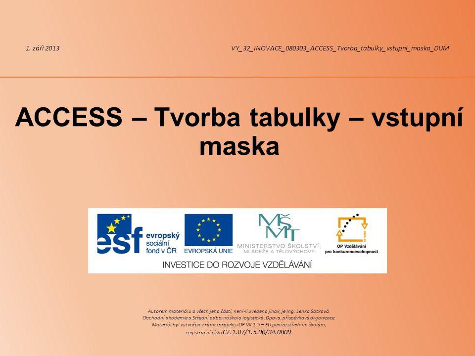 ACCESS – Tvorba tabulky – vstupní maska