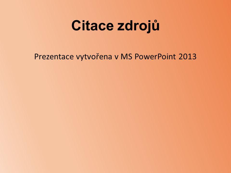 Prezentace vytvořena v MS PowerPoint 2013