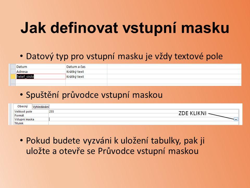 Jak definovat vstupní masku