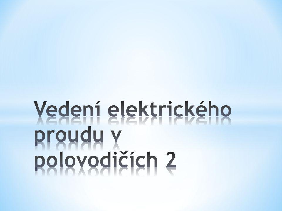 Vedení elektrického proudu v polovodičích 2
