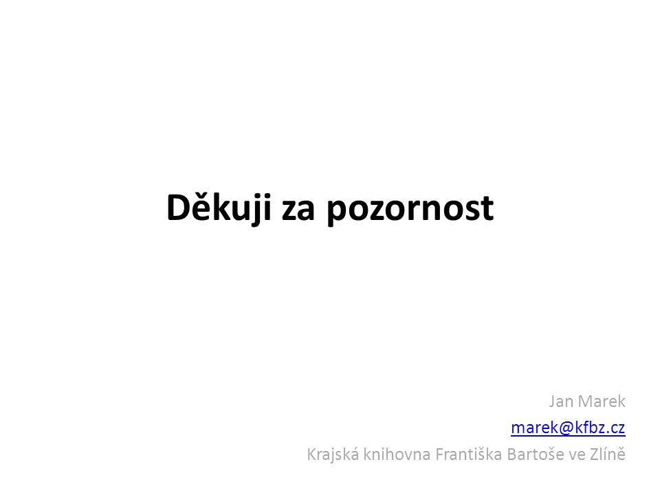 Děkuji za pozornost Jan Marek marek@kfbz.cz
