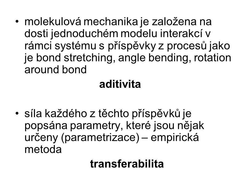 molekulová mechanika je založena na dosti jednoduchém modelu interakcí v rámci systému s příspěvky z procesů jako je bond stretching, angle bending, rotation around bond