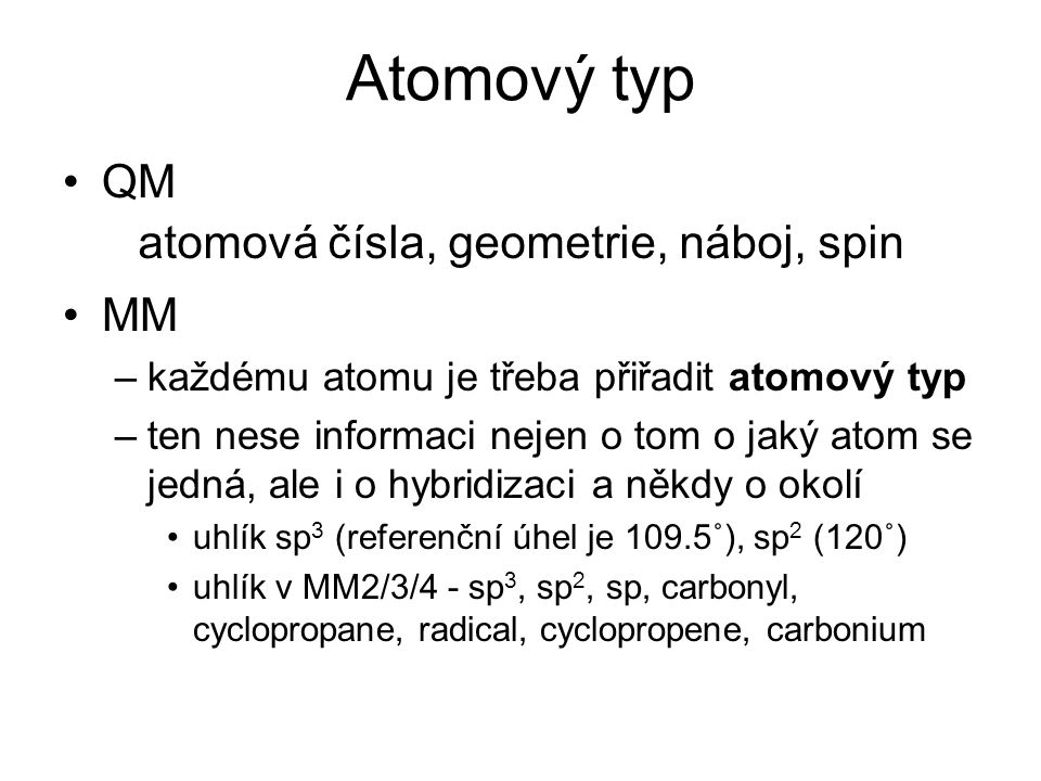 Atomový typ QM MM atomová čísla, geometrie, náboj, spin