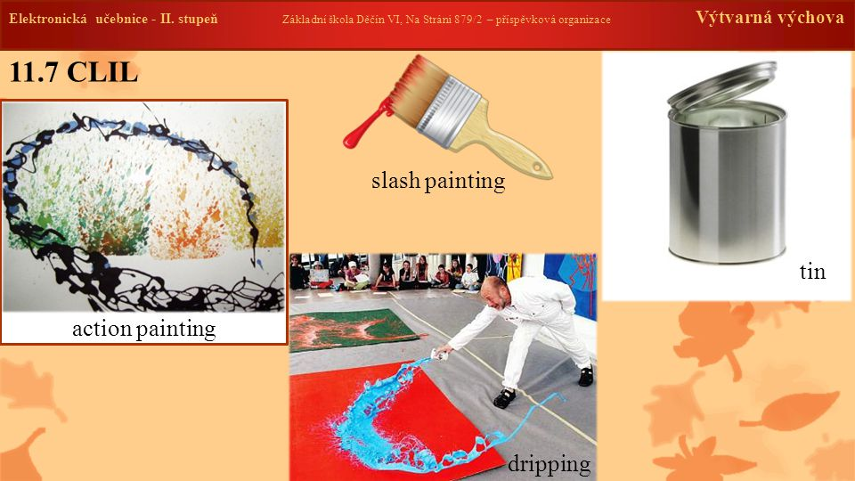 11.7 CLIL slash painting tin action painting dripping