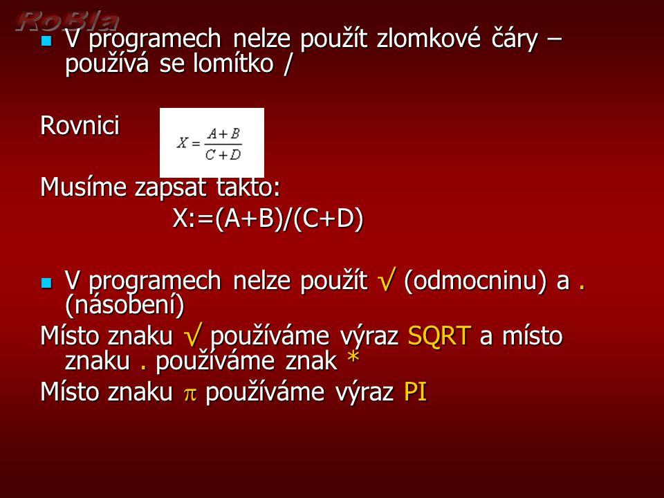 V programech nelze použít zlomkové čáry – používá se lomítko /