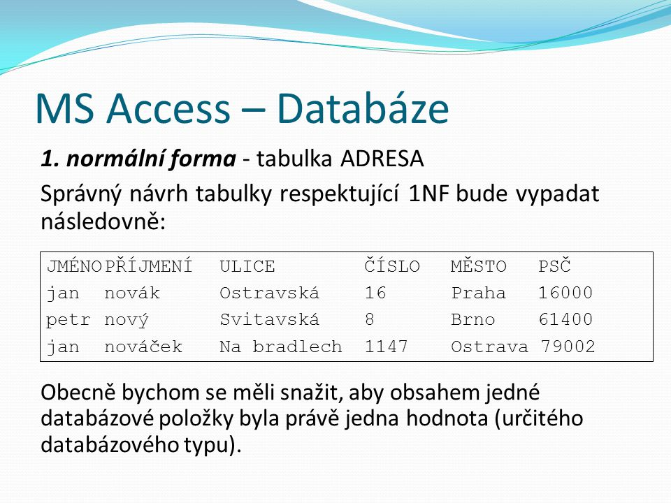 MS Access – Databáze 1. normální forma - tabulka ADRESA