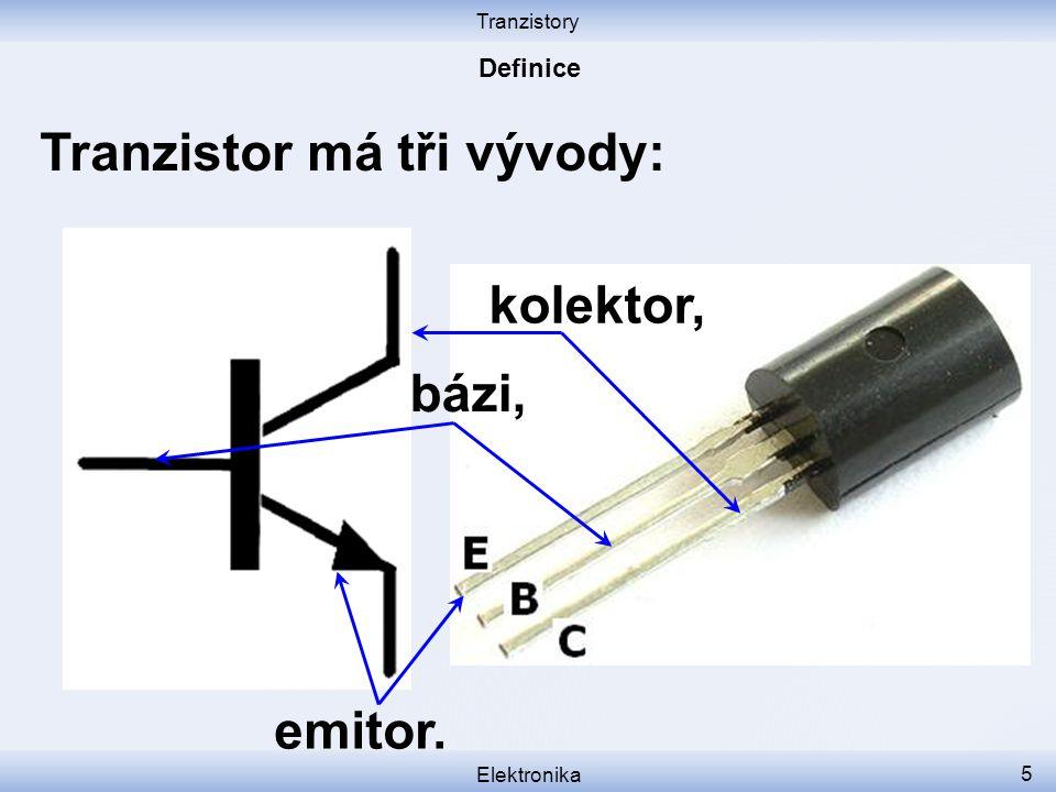 Tranzistor má tři vývody: