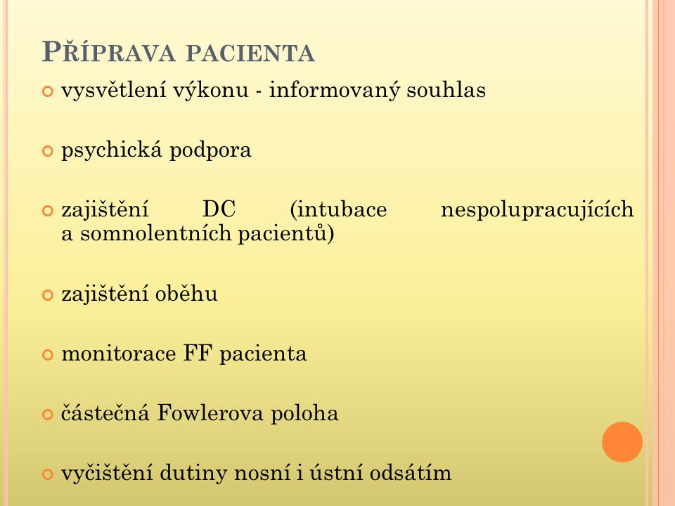 Příprava pacienta vysvětlení výkonu - informovaný souhlas