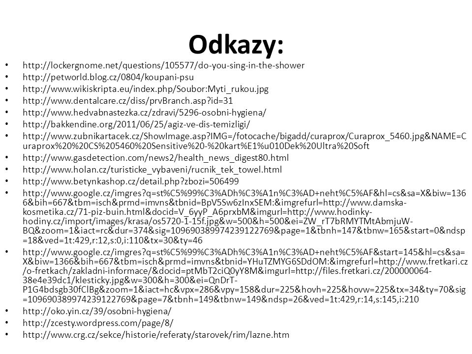 Odkazy: http://lockergnome.net/questions/105577/do-you-sing-in-the-shower. http://petworld.blog.cz/0804/koupani-psu.