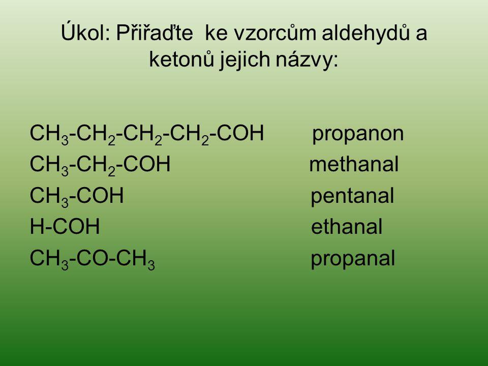 Úkol: Přiřaďte ke vzorcům aldehydů a ketonů jejich názvy: