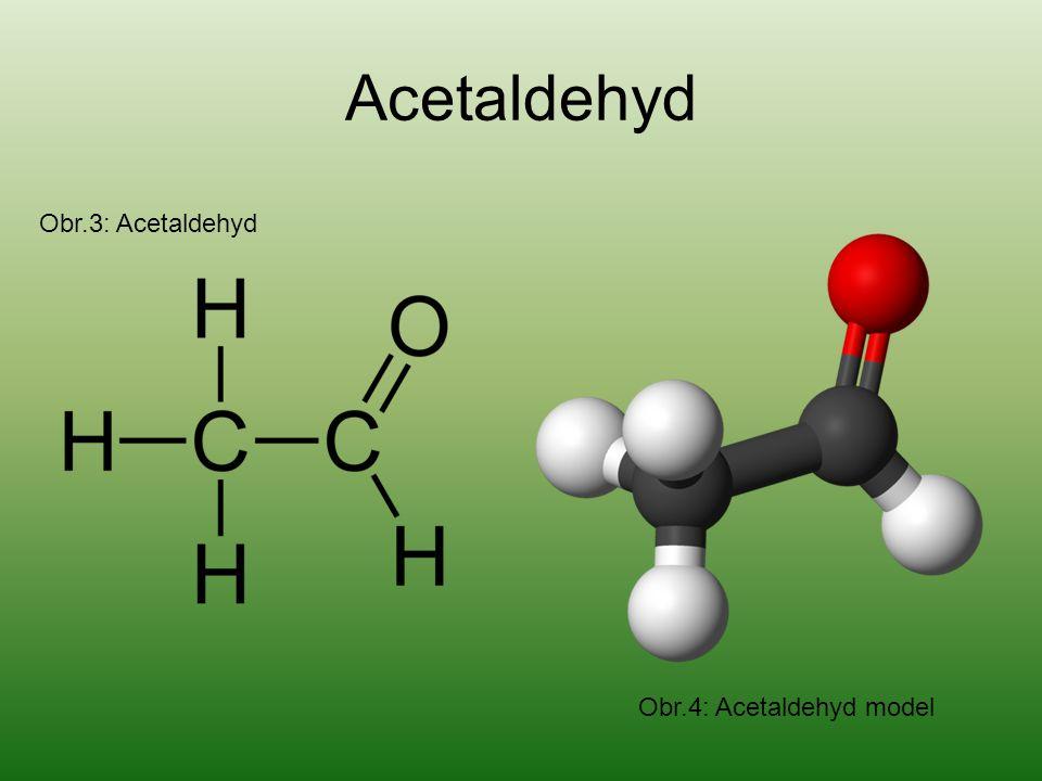 Acetaldehyd Obr.3: Acetaldehyd Obr.4: Acetaldehyd model