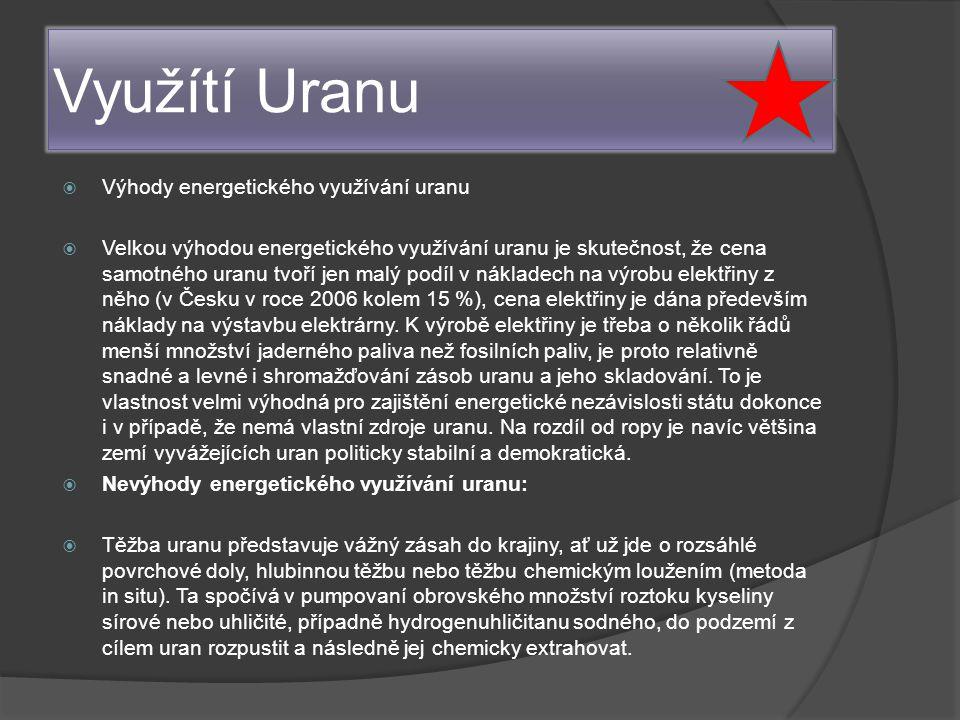 Využítí Uranu Výhody energetického využívání uranu
