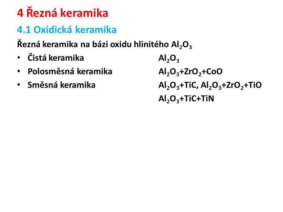 4 Řezná keramika 4.1 Oxidická keramika