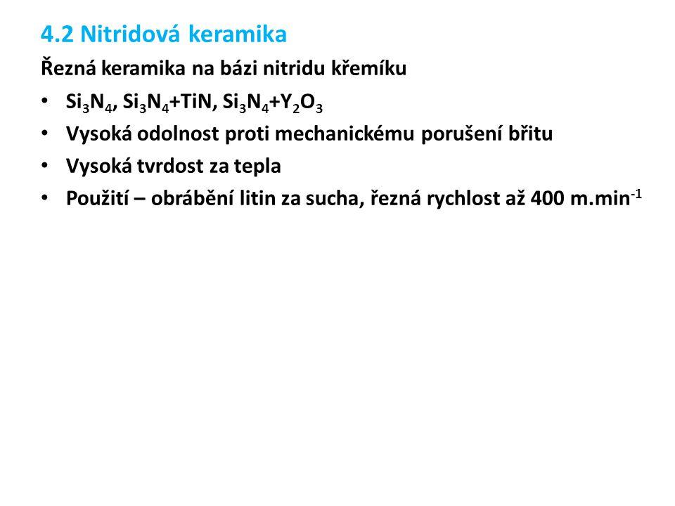 4.2 Nitridová keramika Řezná keramika na bázi nitridu křemíku
