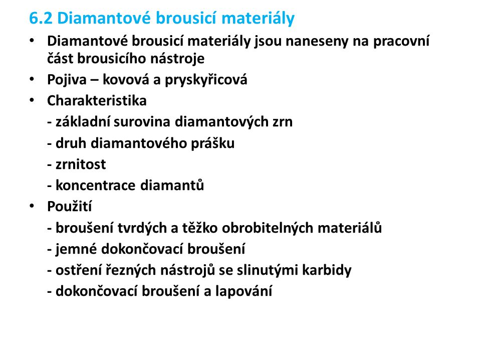 6.2 Diamantové brousicí materiály