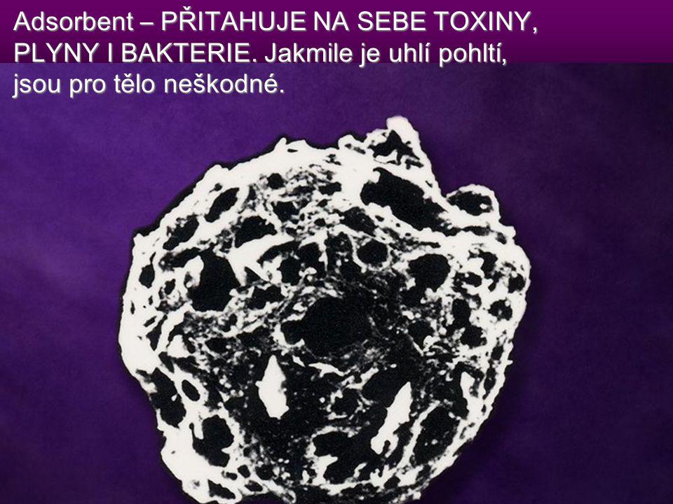 Adsorbent – PŘITAHUJE NA SEBE TOXINY,