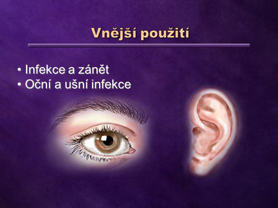 Vnější použití Infekce a zánět Oční a ušní infekce