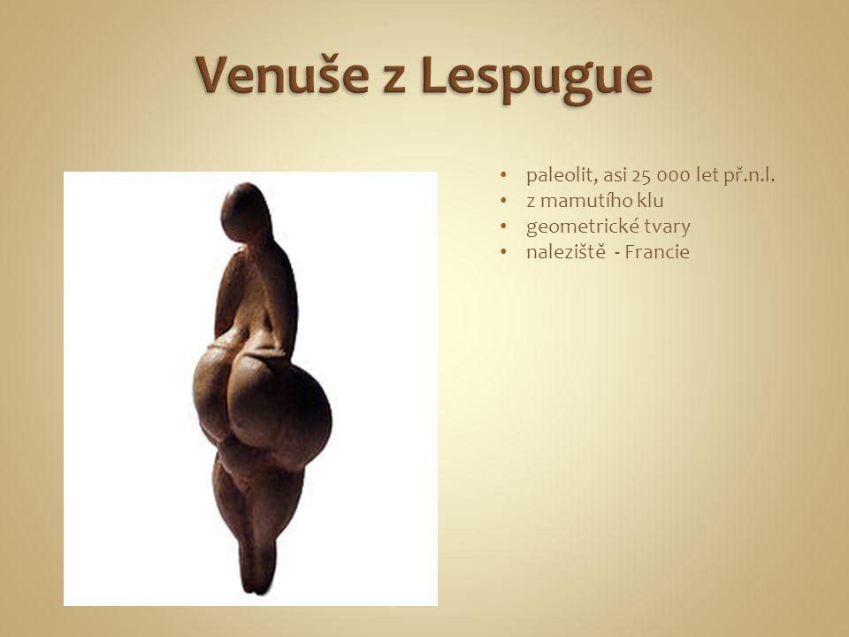 Venuše z Lespugue paleolit, asi 25 000 let př.n.l. z mamutího klu