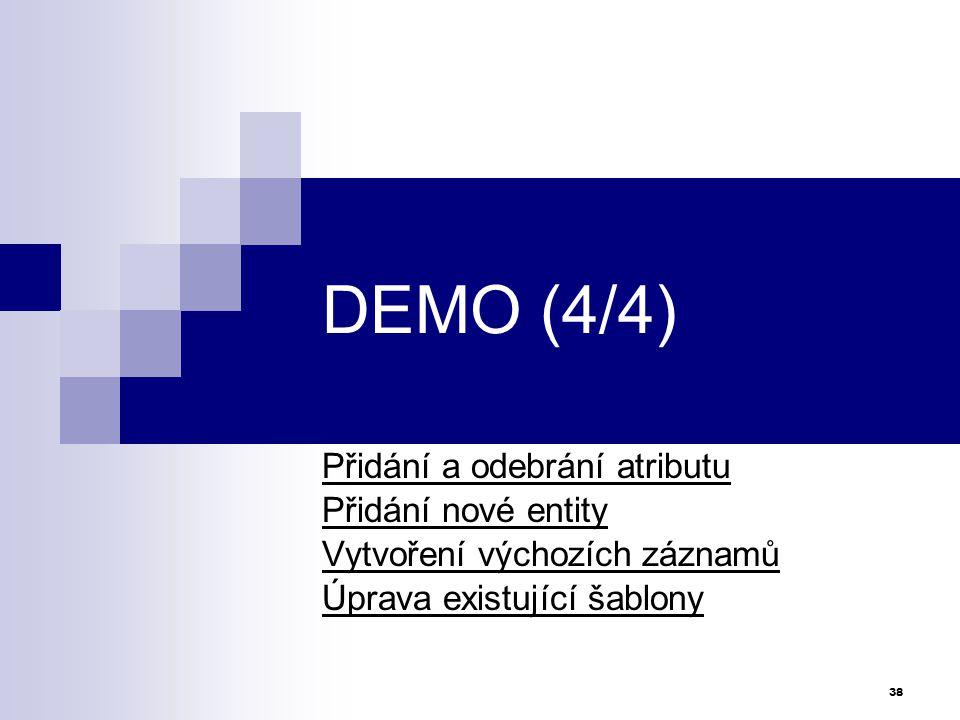 DEMO (4/4) Přidání a odebrání atributu Přidání nové entity
