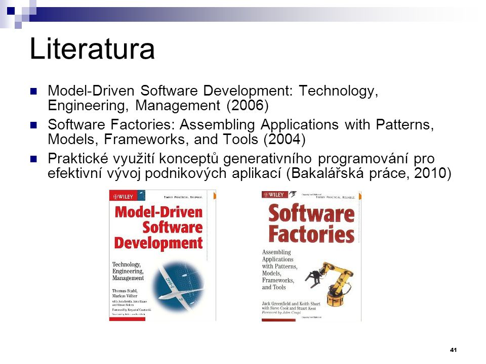 Literatura Model-Driven Software Development: Technology, Engineering, Management (2006)