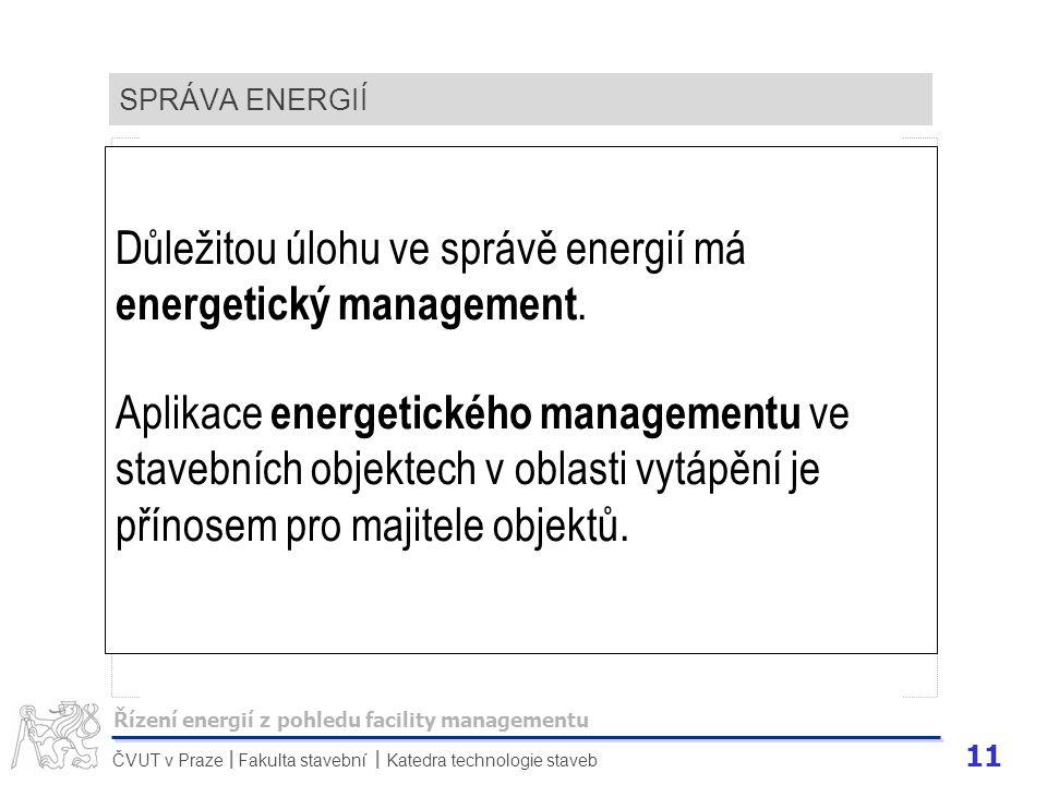 Důležitou úlohu ve správě energií má energetický management.