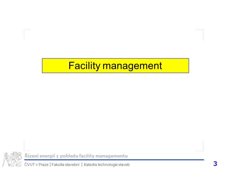 Facility management Řízení energií z pohledu facility managementu