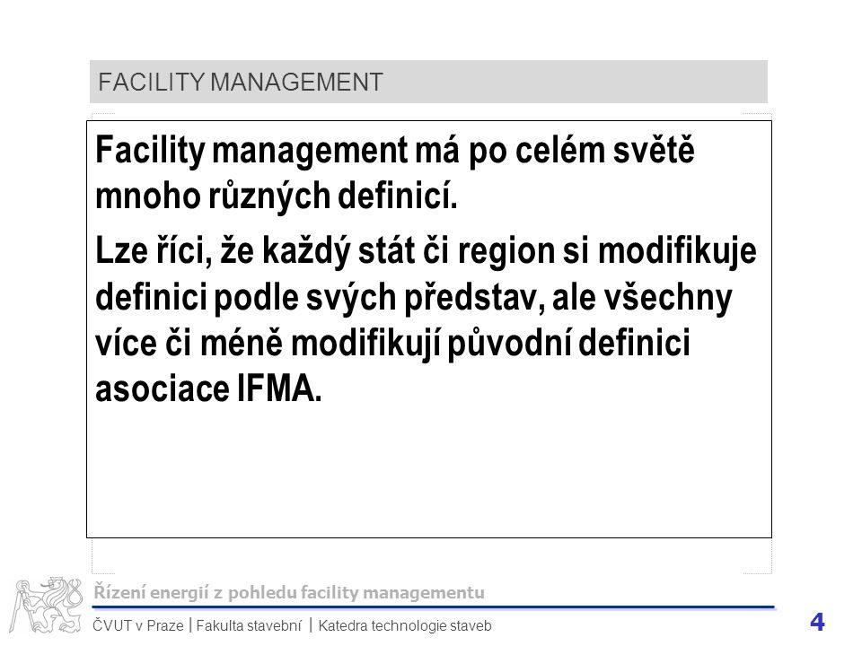 Facility management má po celém světě mnoho různých definicí.