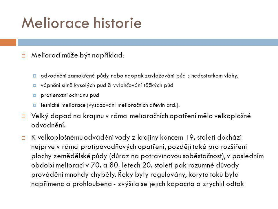 Meliorace historie Meliorací může být například: