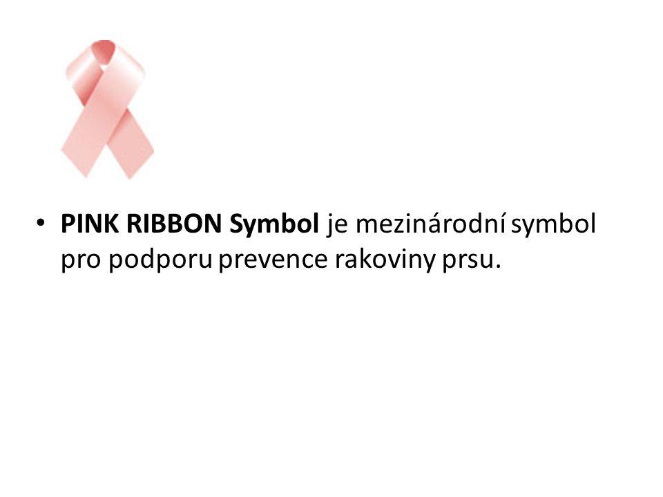 PINK RIBBON Symbol je mezinárodní symbol pro podporu prevence rakoviny prsu.