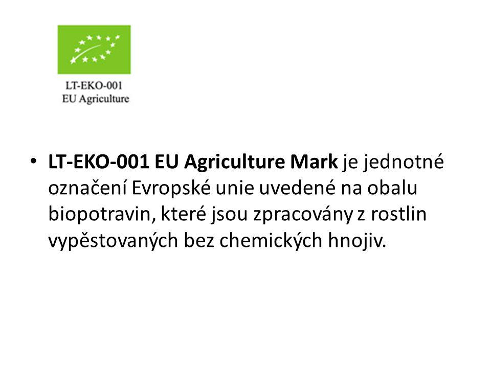 LT-EKO-001 EU Agriculture Mark je jednotné označení Evropské unie uvedené na obalu biopotravin, které jsou zpracovány z rostlin vypěstovaných bez chemických hnojiv.