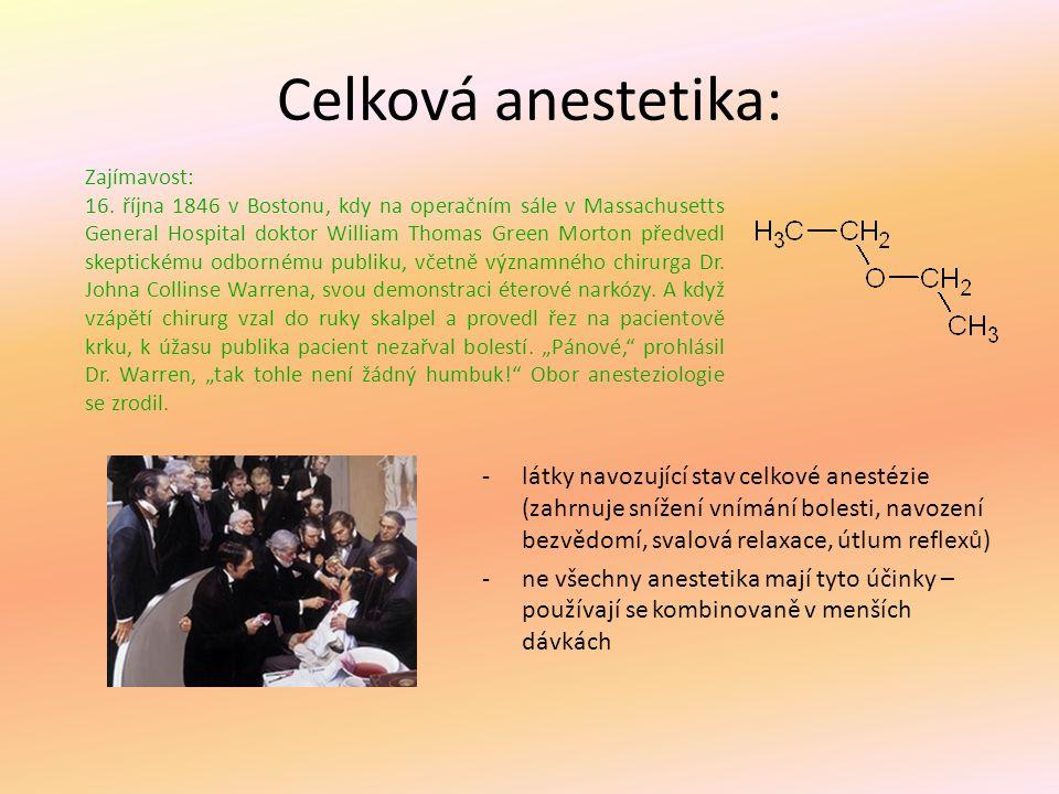 Celková anestetika: Zajímavost: